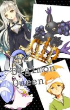 The Digimon Queen (digimon fanfic) by Evoli_The_Eevee