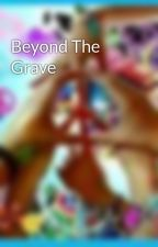 Beyond The Grave by x_WickedLovely_x