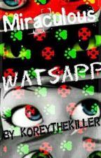 Miraculous Watsapp by KoreyTheKiller