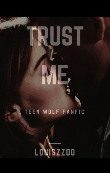   TRUST ME   x TEEN WOLF x