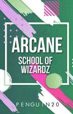 Arcane: School of Wizards by Penguin20