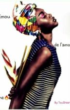 Maïmou : De l'amour à la haine by Aicha888