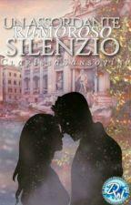 Un Assordante, Rumoroso Silenzio  by ClarissaSansovini