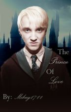 The Prince Of Love *Draco Malfoy Love Story* *On Hold* by Mikey1711