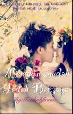 Mungkin Sudah Jodoh Bersama [COMPLETED] by Fatihahfiranis_