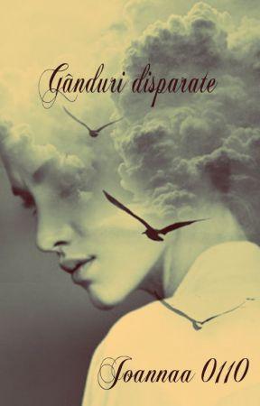 GÂNDURI  DISPARATE by joannaa0110