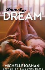 my dream by michelle10shani
