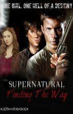 Finding The Way {Supernatural season 1} by xXFleurRebelleXx