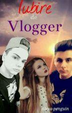 Iubire de vlogger! by Alexa-penguin