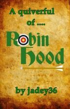 A Quiverful of Robin Hood by jadey36