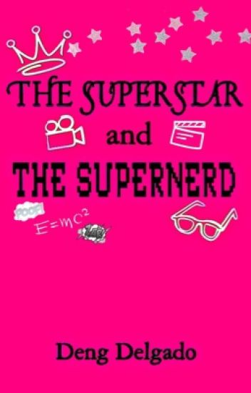The Superstar and The Super Nerd (COMPLETED)