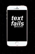 ✿ text fails ✿ by cutiebuffay