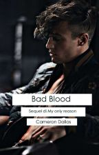 Bad Blood |Sequel Di My Only Reason| |C.D| by we_areinfinity