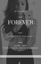 Forever // Cameron Dallas// by Eioxxx