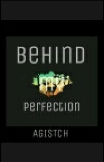 Behind My Perfection