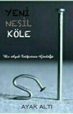 Yeni Nesil Köle +18 (Askıda) by YazarSosyolog