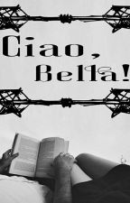 Ciao, bella! by Saksikan
