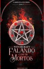 WITCHCRAFT - [Livro 1#] by -magicath-