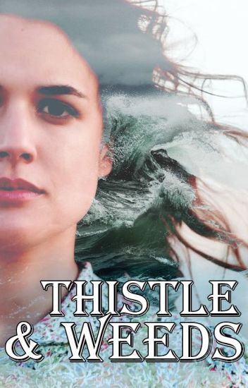 Thistle & Weeds (Completed)