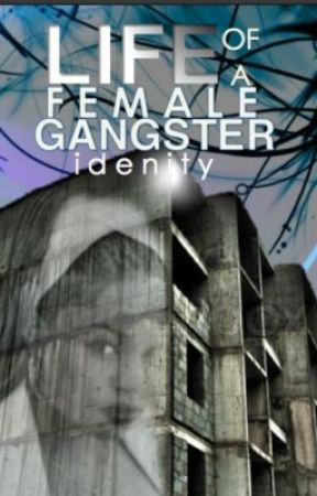 Life of a female Gangster© by Idenity