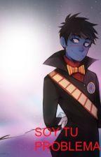 Soy tu problema. -Dhmis- (Tony) by yeli-gummy