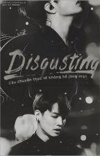 [Trans-fic] [GOT7-2Jae] Disgusting by 2JaeVN