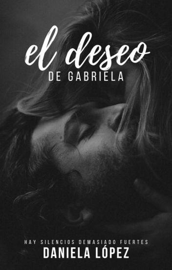 El Deseo de Gabriela.
