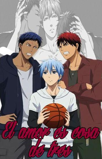 El amor es cosa de tres ~Kuroko no Basket~
