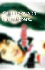 Fall in love with the gangters.. by alexandat