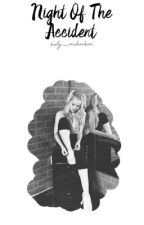 The Night Of The Accident | TheWattys2017 | by Holly_Mikaelson
