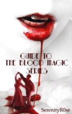 The Blood Magic Series Manuel✔ by SerenityR0se