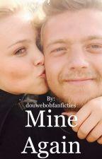 Mine Again by douwebobfanficties
