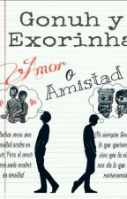 Amor o Amistad (Gonuh y Exorinha) by Memeyst