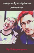 kidnapped by markiplier and jacksepticeye by Zeldagamerperson