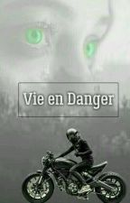 Vie en danger [Terminé] by Anya_Kimberly