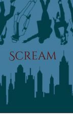 "Scream (Second Book In The ""Ghosts"" Series) by Pisces4life"