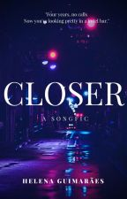 Closer by helenacq