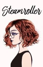 Steamroller {Percy Weasley} [UNDER EDITING/REWRITING/WHATEVER YOU WANNA CALL IT] by Naldi-