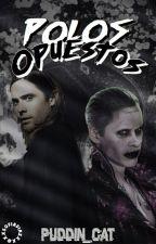 Polos opuestos ~Jared Leto,Joker y...~ by Puddin_Cat