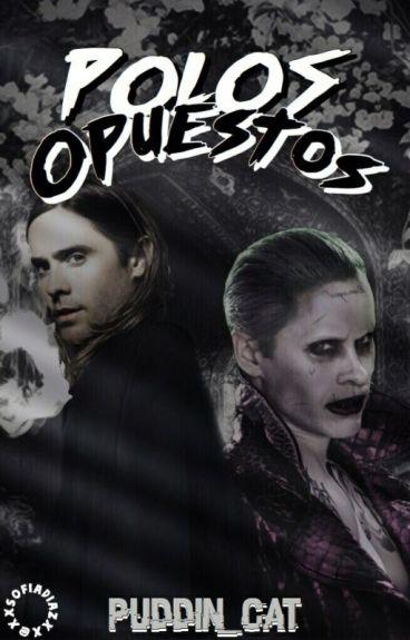 Polos opuestos ~Jared Leto,Joker y...~