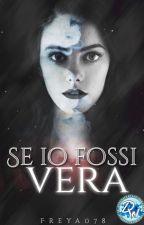 Se io fossi vera by Freya078