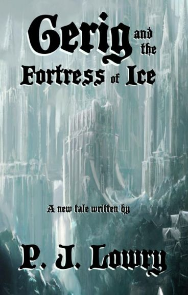 Gerig and the Fortress of Ice by PJLowry
