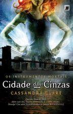 Instrumentos Mortais - Cidade das Cinzas vol 2 by PamyBonnie2016