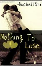 Nothing To Lose [A Teacher/Student Love Story] REWRITTEN by -RockettGrrl