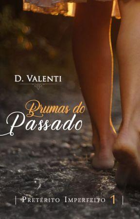 BRUMAS DO PASSADO - SÉRIE PRETÉRITO IMPERFEITO (COMPLETO) by deborah_Valenti