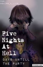 Five Nights At Hell: Days Untill The Party [Pausado] by Ships_4_Life