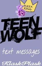 text messages /teen wolf /part 2 by KlaskPlask