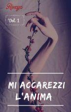 Mi Accarezzi L'Anima  by _Roxys_