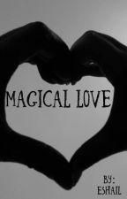 Magical Love by Eshail