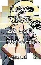 Cosas Típicas De Las Personas #2 by Bl7rryF2c3